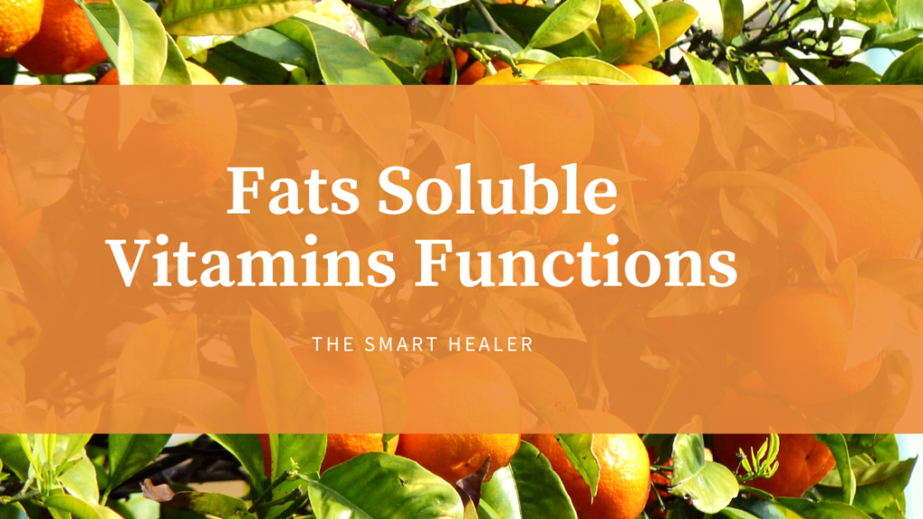 Fats Soluble Vitamins Functions